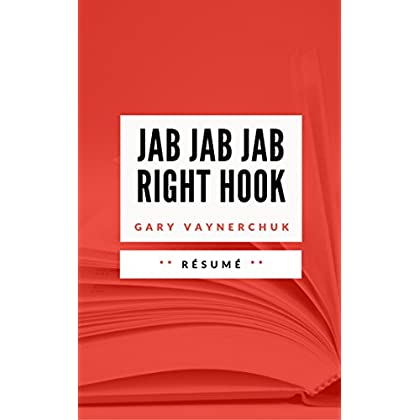 JAB, JAB, JAB, RIGHT HOOK: Résumé en Français