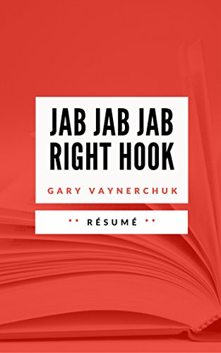 JAB, JAB, JAB, RIGHT HOOK: Résumé en F...