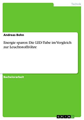 Energie sparen: Die LED-Tube im Vergleich zur Leuchtstoffröhre