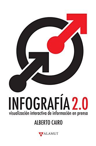 Descargar Libro Libro Infografía 2.0:: Visualización interactiva de información en prensa de Alberto Cairo