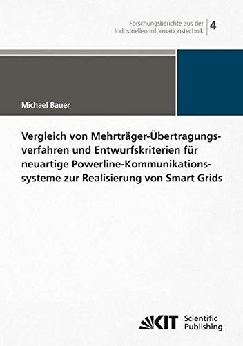 Vergleich von Mehrträger-Übertragungsverfahren und Entwurfskriterien für Neuartige Powerline-Kommunikations-systeme zur Realisierung von Smart Grids ... (IIIT), Karlsruher Institut für Technologie)