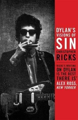[(Dylan's Visions of Sin)] [Author: Christopher Ricks] published on (May, 2011)
