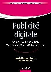 Publicité digitale - Progammatique. Data. Mobile. Vidéo. Métiers du Web: Programmatique. Data. Mobile. Vidéo. Métiers du Web