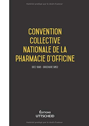 Convention collective nationale de la pharmacie d'officine par E UTTSCHEID