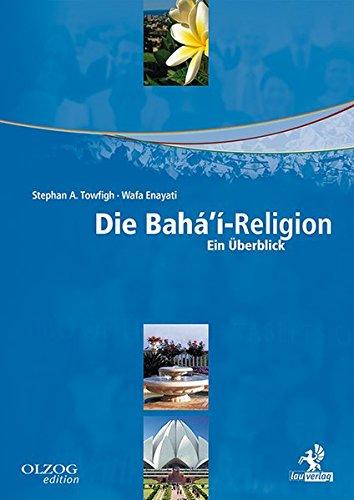 Die Bahá'í-Religion: Ein Überblick