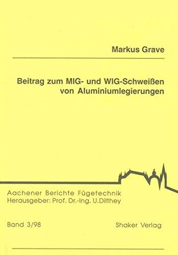Beitrag zum MIG- und WIG-Schweißen von Aluminiumlegierungen (Aachener Berichte Fügetechnik)