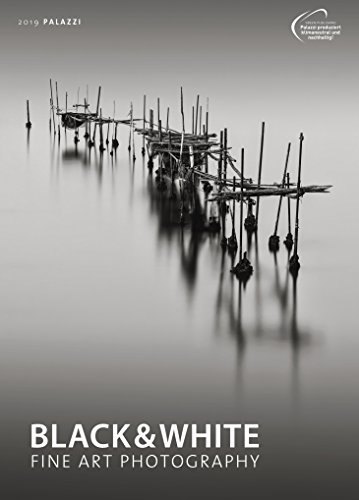 BLACK & WHITE 2019: FINE ART PHOTOGRAPHY - Schwarz-Weiss-Fotografie - Fotkunst - Partnerlink