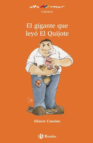 El gigante que leyó El Quijote (Castellano - A Partir De 8 Años - Altamar) por Eliacer Cansino