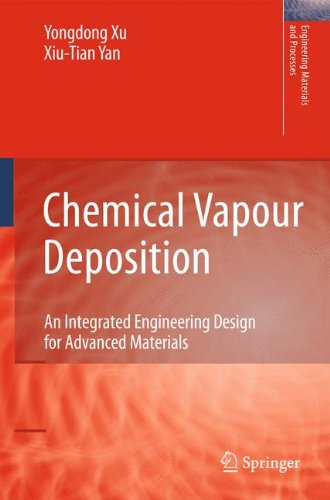 Chemical Vapour Deposition: An Integrated Engineering Design for Advanced Materials (Engineering Materials and Processes)