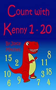 """Count with Kenny: """"1 –20""""  (Bedtime Stories Childrens Book Collection) (Beginner Readers, Numbers, Count On) (Counting is Fun!) by [Mitchell, Joyce]"""