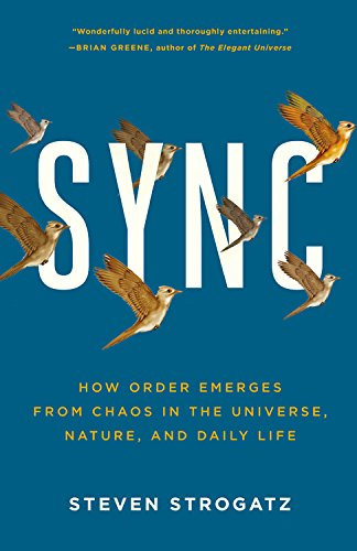 Sync: How Order Emerges from Chaos in the Universe, Nature, and Daily Life por Steven Strogatz