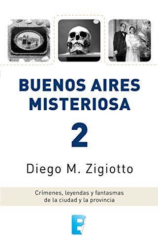 Buenos Aires Misteriosa 2 por Diego M. Zigiotto