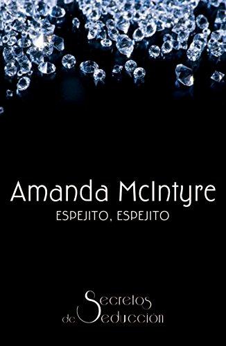 Espejito, espejito: Secretos de seducción (9) por Amanda Mcintyre