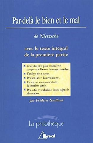 Par-delà le bien et le mal de Nietzsche. Avec le texte intégral de la première partie