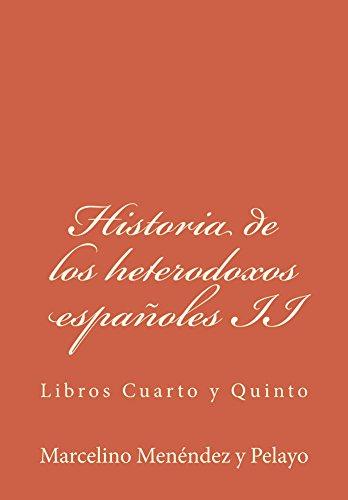 Historia de los heterodoxos españoles II: Libros Cuarto y Quinto por Marcelino Menéndez y Pelayo