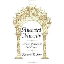 Alienated Minority: The Jews of Medieval Latin Europe