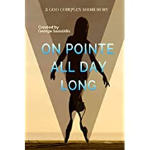 On Pointe All Day Long (God Complex Universe) (English Edition)