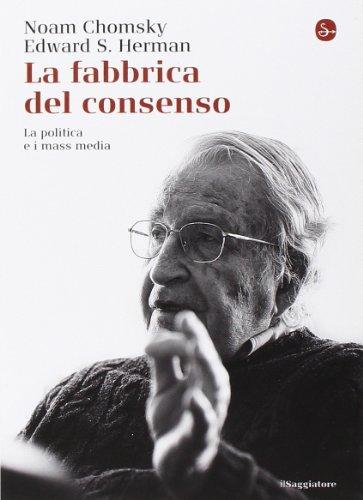 La fabbrica del consenso. La politica e i mass media