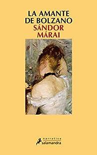La amante de Bolzano par Sándor Márai