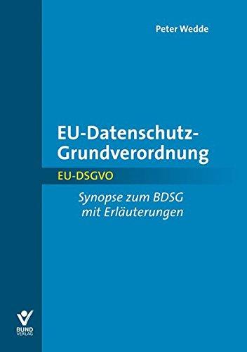 EU-Datenschutz-Grundverordnung: Kurzkommentar mit Synopse BDSG | EU-DSGVO