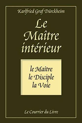 Le maître intérieur : Le maître, le Disciple, la Voie (French Edition)