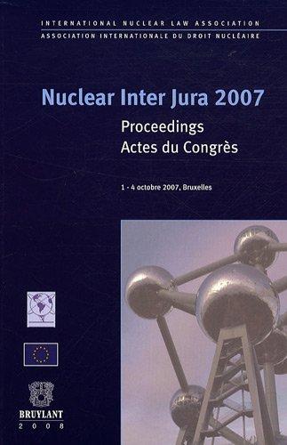 Nuclear Inter Jura 2007 : Actes du Congrès, édition bilingue anglais-français par AIDN