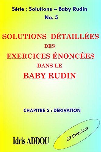 SOLUTIONS DÉTAILLÉES DES EXERCICES ÉNONCÉS DANS LE BABY RUDIN: CHAPITRE 5 : DÉRIVATION (SOLUTIONS - BABY RUDIN)