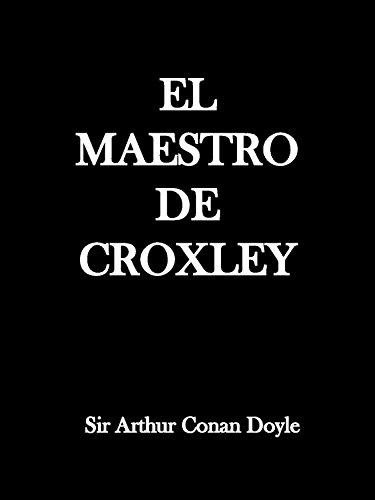 El Maestro de Croxley (Spanish Edition)