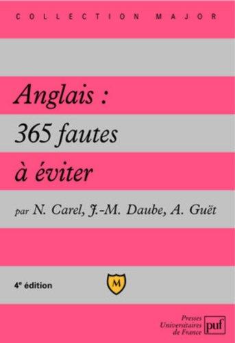 Anglais : 365 fautes à éviter par Nicolas Carel, Jean-Michel Daube, Alain Guët