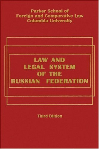 Law and Legal System of the Russian Federation - Third Edition by William Burnham (2004-10-01)