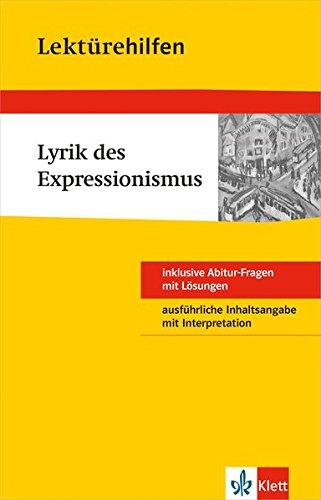 Klett Lektürehilfe Lyrik des Expressionismus: Für Oberstufe und Abitur - Interpretationshilfe für die Schule (Klett Lektürehilfen)