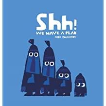 [(Shh! We Have a Plan)] [ By (author) Chris Haughton, Illustrated by Chris Haughton ] [March, 2014]