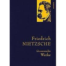 Friedrich Nietzsche - Gesammelte Werke (IRIS®-Leinen) (Anaconda Gesammelte Werke)