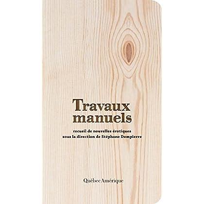 Travaux manuels: recueil de nouvelles érotiques