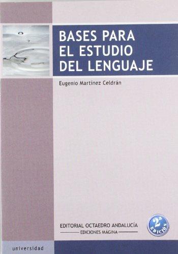 Bases para el estudio del lenguaje (Referencias Mágina) por Eugenio Martínez Celdrán
