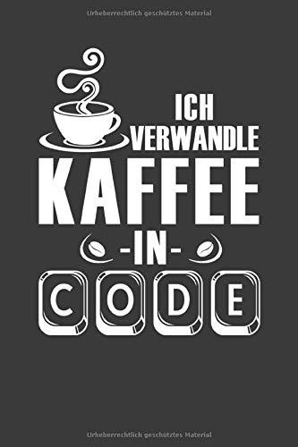 Ich verwandle Kaffee in Code: Jahres-Kalender für das Jahr 2020 Terminplaner für Kaffee Fans Organizer
