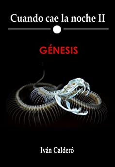 Génesis (Cuando cae la noche nº 2) de [Calderó, Iván]