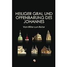 Heiliger Gral und Offenbarung des Johannes: Vom Ritter zum Reiter (Coloured Version)