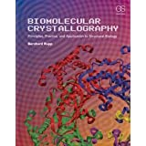 Biomolecular Crystallography: Principles, Practice, and Application to Structural Biology