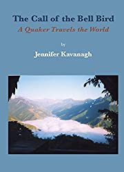 Call of the Bell Bird: A Quaker travels the world