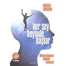 Her Şey Beyinde Başlar: Aklınızı Başınıza Toplama Kılavuzu!