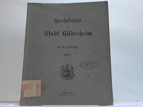 Haushaltsplan der Stadt Hildesheim für das Etatsjahr 1910 (Stadt Haushaltsplan)