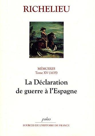 Mémoires : Tome 15, (1635), La Déclaration de guerre à l'Espagne