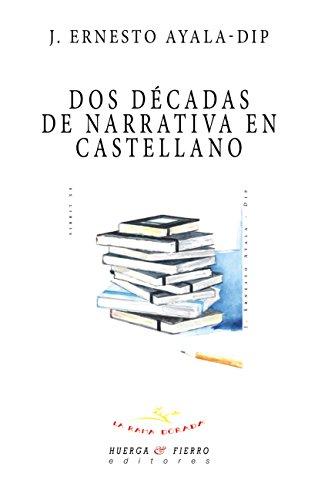 DOS DÉCADAS DE NARRATIVA EN CASTELLANO (La Rama Dorada -Ensayo-) por J. ERNESTO AYALA-DIP