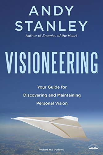 Visioneering: Your Guide for Discovering and Maintaining Personal Vision (English Edition)