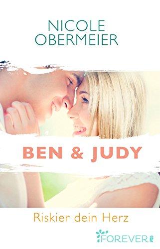 Ben & Judy. Riskier dein Herz: Roman (Herz-an-Herz 1) von [Obermeier, Nicole]