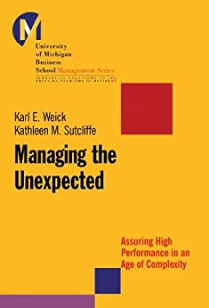 Managing the Unexpected: Assuring High Performance in an Age of Complexity (J-B US non-Franchise Leadership) von [Weick, Karl E., Sutcliffe, Kathleen M.]
