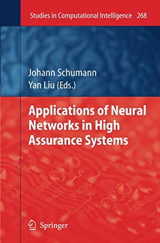 Applications of Neural Networks in High Assurance Systems (Studies in Computational Intelligence, Band 268)