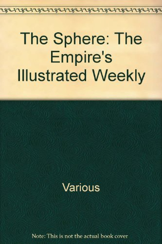 The Sphere: The Empire's Illustrated Weekly