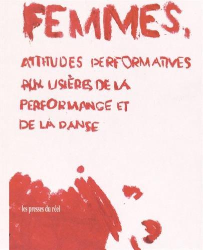 Femmes, attitudes performatives : Aux lisières de la performance et de la danse par Carole Boulbès
